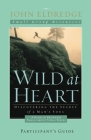 Wild at Heart: A Band of Brothers Small Group Participant's Guide: A Personal Guide to Discover the Secret of Your Masculine Soul Cover Image