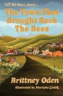 The Town That Brought Back The Bees (Tell Me More about) Cover Image