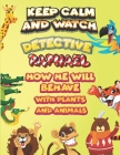 keep calm and watch detective Raphael how he will behave with plant and animals: A Gorgeous Coloring and Guessing Game Book for Raphael /gift for Raph Cover Image