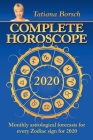 Complete Horoscope 2020: Monthly Astrological Forecasts for Every Zodiac Sign for 2020 Cover Image