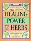 The Healing Power of Herbs: The Enlightened Person's Guide to the Wonders of Medicinal Plants Cover Image