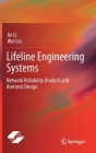 Lifeline Engineering Systems: Network Reliability Analysis and Aseismic Design Cover Image
