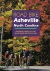 Road Bike Asheville, North Carolina: Favorite Rides of the Blue Ridge Bicycle Club Cover Image