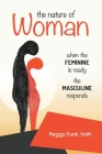 The Nature of Woman: When the FEMININE is Ready the MASCULINE Responds Cover Image