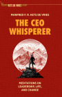 The CEO Whisperer: Meditations on Leadership, Life, and Change Cover Image