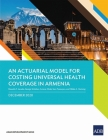 An Actuarial Model for Costing Universal Health Coverage in Armenia Cover Image