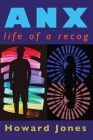 Anx: life of a recog Cover Image