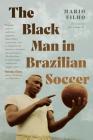 The Black Man in Brazilian Soccer Cover Image