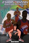 A Sixers Odyssey: Exploring the Forgotten Players of 76ers Yesteryear Cover Image