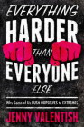 Everything Harder Than Everyone Else: Why Some of Us Push Ourselves to Extremes Cover Image