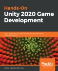 Hands-On Unity 2020 Game Development: Build, customize, and optimize professional games using Unity 2020 and C# Cover Image