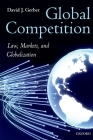 Global Competition: Law, Markets and Globalization Cover Image