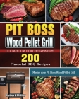 Pit Boss Wood Pellet Grill Cookbook For Beginners Cover Image