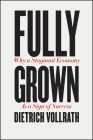 Fully Grown: Why a Stagnant Economy Is a Sign of Success Cover Image