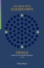 Genius: A guide to your Activation Sequence (Gene Keys Golden Path #1) Cover Image