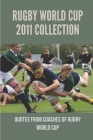 Rugby World Cup 2011 Collection: Quotes From Coaches Of Rugby World Cup: Good Quotes Of Rugby World Cup 2011 Cover Image