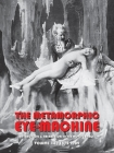 The Metamorphic Eye-Machine Volume I.I: Attractions & Aberrations in the Moving Image (1872-1909) Cover Image