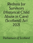 Redress for Survivors (Historical Child Abuse in Care) (Scotland) Act 2021 Cover Image