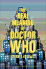The Real Meaning of Doctor Who Cover Image