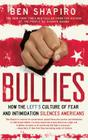 Bullies: How the Left's Culture of Fear and Intimidation Silences Americans Cover Image