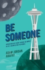 Be Someone: Operationalize Vision to make an Impact in Life, Business and the World. Cover Image