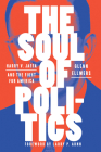 The Soul of Politics: Harry V. Jaffa and the Fight for America Cover Image