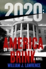 2020: America on the Brink-A Novel Cover Image