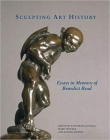 Sculpting Art History: Essays in Memory of Benedict Read Cover Image
