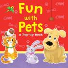 Fun with Pets: A Pop-Up Book Cover Image
