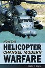 How the Helicopter Changed Modern Warfare Cover Image