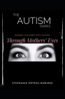 The Autism Diaries: Raising Children with Autism Through Mothers' Eyes Cover Image