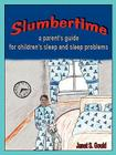 Slumbertime: A Parent's Guide for Children's Sleep and Sleep Problems Cover Image