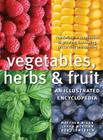 Vegetables, Herbs and Fruit: An Illustrated Encyclopedia Cover Image