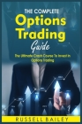 The Ultimate Options Trading Guide: The Ultimate Crash Course To Invest In Options Trading Cover Image