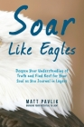Soar Like Eagles: Deepen Your Understanding of Truth and Find Rest for Your Soul as You Journal in Layers Cover Image