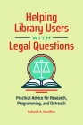 Helping Library Users with Legal Questions: Practical Advice for Research, Programming, and Outreach Cover Image