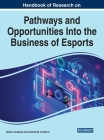 Handbook of Research on Pathways and Opportunities Into the Business of Esports Cover Image