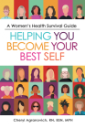 A Women's Health Survival Guide: Helping You Become Your Best Self Cover Image