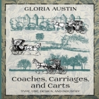 Coaches, Carriages, and Carts: Type, Use, Design, and Industry Cover Image