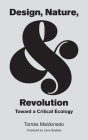 Design, Nature, and Revolution: Toward a Critical Ecology Cover Image