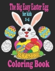 The Big Easy Easter Egg Coloring Book For kids 1-4: Fun coloring and cutting! Great scissors skills for toddlers and preschoolers fun activity Easter Cover Image