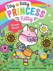 Flower Power (Itty Bitty Princess Kitty #10) Cover Image