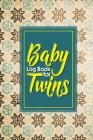 Baby Log Book for Twins: Baby Feeding Log, Baby Medical Log, Baby Tracker Log Book, Baby Activity Log, Vintage/Aged Cover, 6 x 9 Cover Image