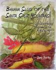Banana Slug of the Santa Cruz Mountains Cover Image