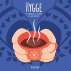 Hygge: The Danish Art of Comfort, Joy and Happiness (With 30-Day Challenge!) Cover Image