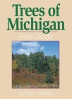 Trees of Michigan Field Guide (Our Nature Field Guides) Cover Image