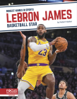 Lebron James: Basketball Star Cover Image