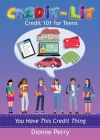 Credit-Lit Credit 101 for Teens Cover Image