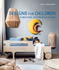 Designs for Children: Furniture, Accessories & Toys Cover Image