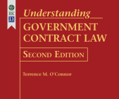 Understanding Government Contract Law, 2nd Edition Cover Image